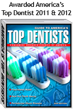 Awarded America's Top Dentist 2011 and 2012